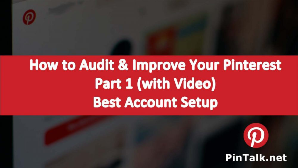 Audit Improve Pinterest Busines Strategy Account Setup Part 1