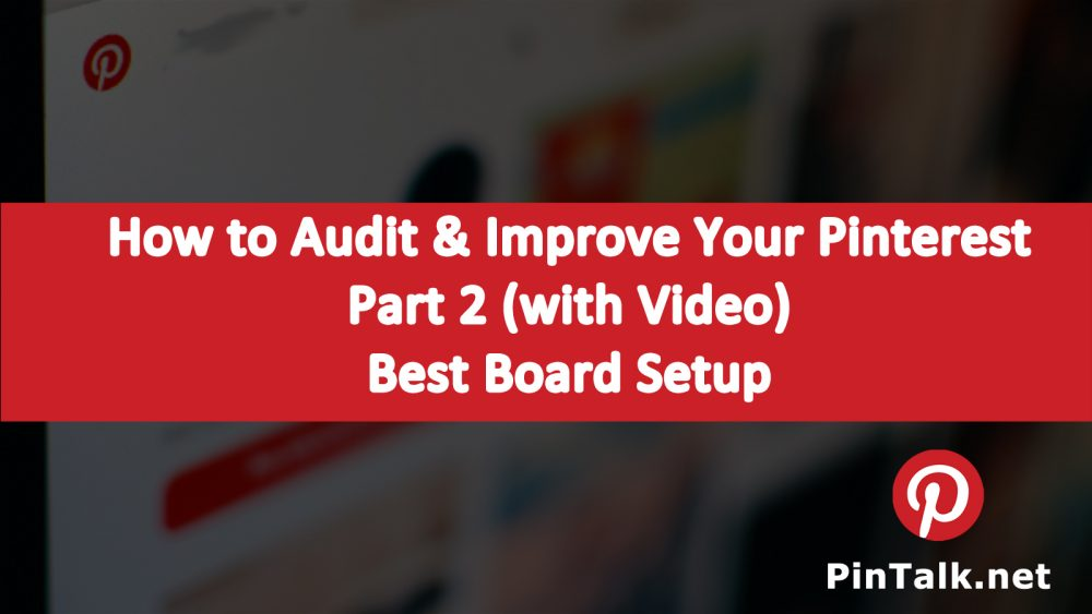 Improve Your Pinterest Business Strategy- Board Optimization – Part 2 of 8