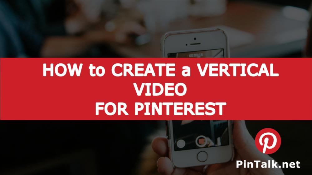 Create Vertical Video Pinterest