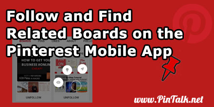 Follow-Find-Related-Boards-Pinterest-Mobile-App-440