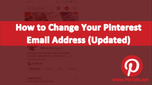 Pinterest - How to Change Your Email Address