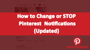 Change Pinterest Notifications - Updated