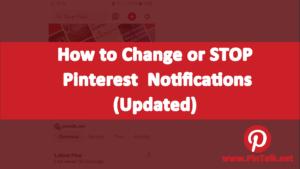Change Pinterest Notifications - Updated