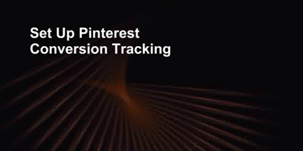How-to-set-up-Pinterest-conversion-tracking-440
