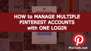 Manage Multiple Pinterest Accounts