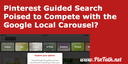 Pinterest Guided Search Poised to Compete with the Google Local Carousel