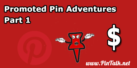 Pinterest Promoted Pin Adventures Part 1 440pxx