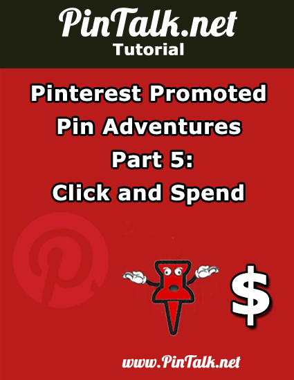 Promoted Pin Adventures PPC Part-5