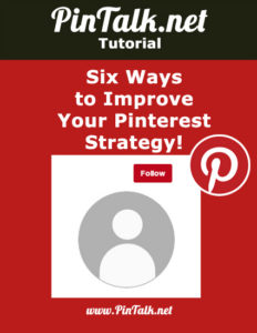 six-ways-to-improve-pinterest-strategy
