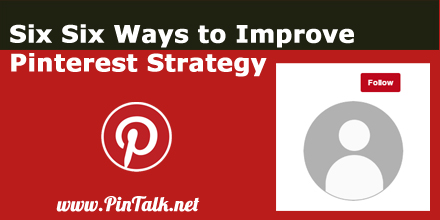 six-ways-to-improve-pinterest-strategy-440