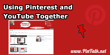 Using Pinterest and YouTube Together-440px